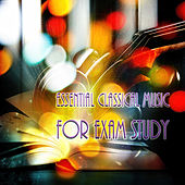 Essential Classical Music for Exam Study - Increase Brain Focus to Help with Concentration and Learning, Music to Help You Study, Intense Study Music by Exam Study Music Company
