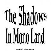 In Mono Land (All Tracks Remastered 2014) de The Shadows
