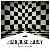 Bien longtemps de Francoise Hardy
