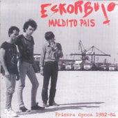 ¡Maldito País! Primera época 1982-84 by Eskorbuto