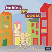 Babies Go Oasis by Sweet Little Band