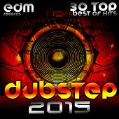 Dubstep 2015 - 30 Top Best Of Hits, Drumstep, Trap, Electro Bass, Grime, Filth, Hyph, 140, Brostep de Various Artists