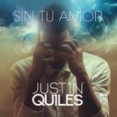 Sin Tu Amor de Justin Quiles