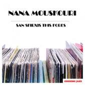 San Sfirxis This Fores von Nana Mouskouri