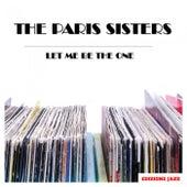 Let Me Be The One de The Paris Sisters