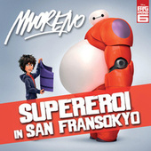 Supereroi In San Fransokyo (From