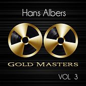 Gold Masters: Hans Albers, Vol. 3 by Hans Albers