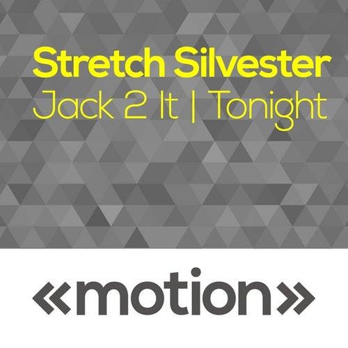 Jack 2 It - Tonight by Stretch Silvester