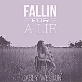 Fallin' for a Lie by Casey Weston