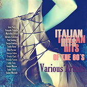 Italian Hits of the 60`s von Various Artists