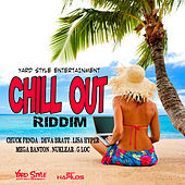 Chill Out Riddim by Various Artists