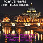 Roma sei sempre e piu melodie italiane von Various Artists