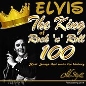 Elvis the King of Rock 'n' Roll (100 Best Songs That Made the History, Remastering 2014) by Elvis Presley