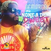None A Dem Dweet - Single by Demarco