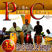 35 Años Con El Golpe De Siempre de Pedro Conga