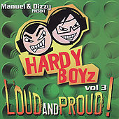 Manuel & Dizzy Present: The Hardyboyz Loud and Proud! Volume 3 by Various Artists