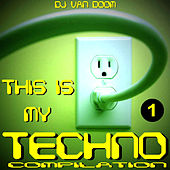 This Is My Techno Compilation 1 by Various Artists