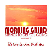 Morning Grind, Strings To Get You Going Volume Two by Various Artists
