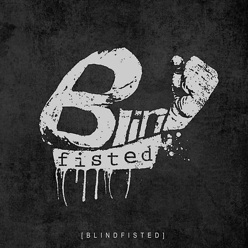 Blindfisted by Blindfisted