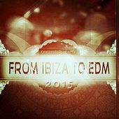 From Ibiza to EDM Festival DJ Party 2015 (75 Best Dirty House New Dance Songs Extended Version for DJ) von Various Artists