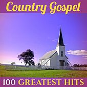 100 Greatest Hits: Country Gospel (Recordings - Top Sound Quality!) de Various Artists