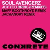Joy You Bring (Remixes) by Soul Avengerz