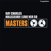 Hallelujah I Love Her So by Ray Charles