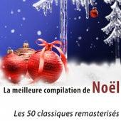 La meilleure compilation de Noël (Les 50 classiques remasterisés) de Various Artists