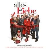 Alles ist Liebe (Original Motion Picture Soundtrack) by Annette Focks