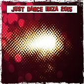 Just Dance Ibiza 2015 (60 Super Land House and Electro Ibiza Festival of Tomorrow Hits) von Various Artists