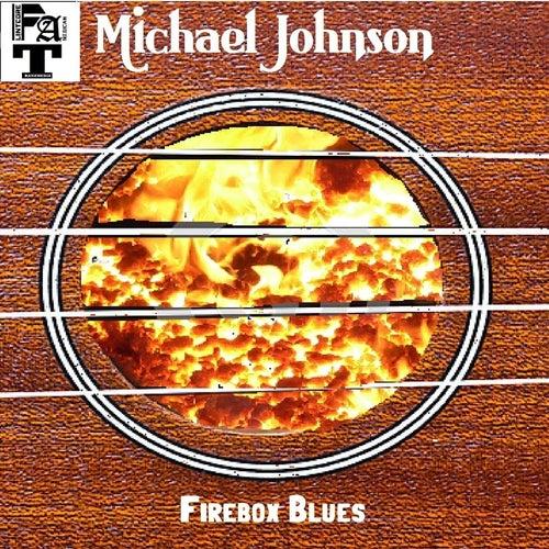 Firebox Blues by Michael Johnson
