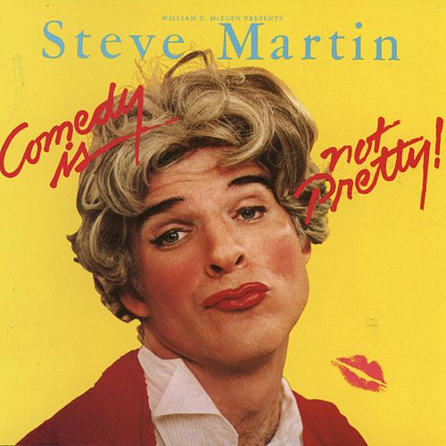Comedy Is Not Pretty! by Steve Martin