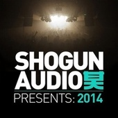Shogun Audio Presents: 2014 von Various Artists
