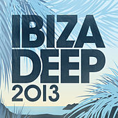 Ibiza Deep 2013 by Various Artists