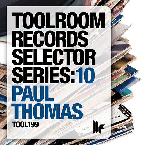 Toolroom Records Selector Series: 10 Paul Thomas by Various Artists