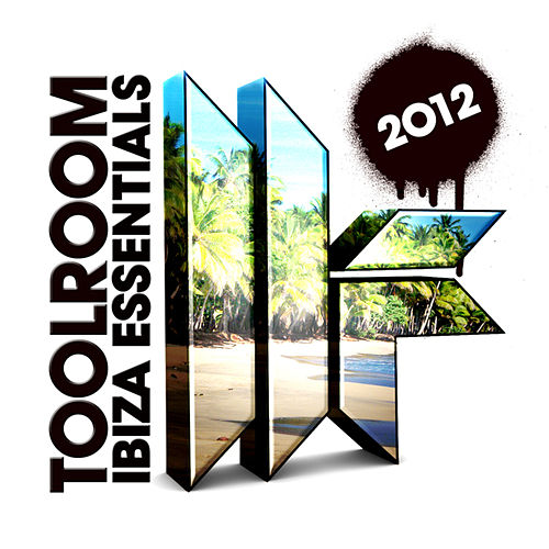Toolroom Ibiza Essentials 2012 by Various Artists