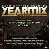 Hard Kryptic Records Yearmix 2014 (Continuously Mixed by Braincrushers, E-Rayzor, & How Hard) by Various Artists