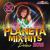 Planeta Mix Hits Deluxe 2015 - EP by Various Artists