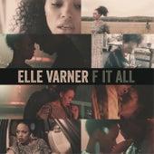 F It All by Elle Varner