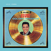 Elvis' Golden Records, Vol. 3 by Elvis Presley