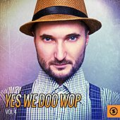 Yes We Doo Wop, Vol. 4 by Various Artists