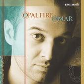 Opal Fire by Omar Akram