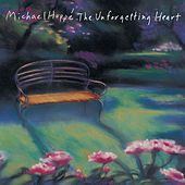 The Unforgetting Heart by Michael Hoppé