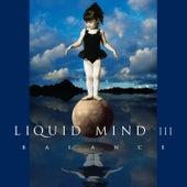Liquid Mind III: Balance by Liquid Mind