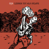 Lieber tot als Sklave by COR