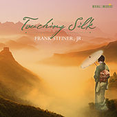 Touching Silk von Frank Steiner, Jr.
