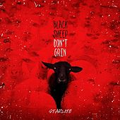Black Sheep Don't Grin by Starlito