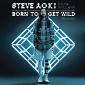 Born To Get Wild (Remixes) de Steve Aoki