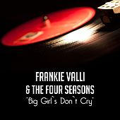 Big Girl's Don't Cry de Frankie Valli & The Four Seasons
