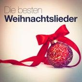 Die besten Weihnachtslieder (30 der bekanntesten Weihnachtslieder) by Various Artists